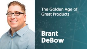 Brant_Debow_2017_The Golden Age of Great Products